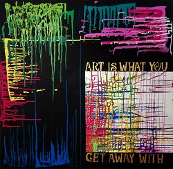 Art is what you get away with